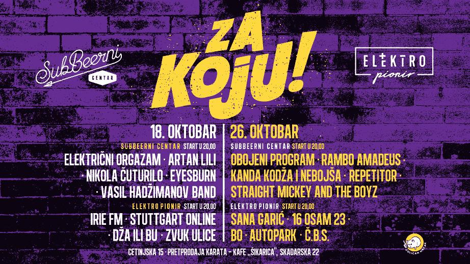 ZA KOJU - koncerti podrške u Beogradu - u SubBeernom Centru i klubu Elektropionir 18. i 26. oktobra