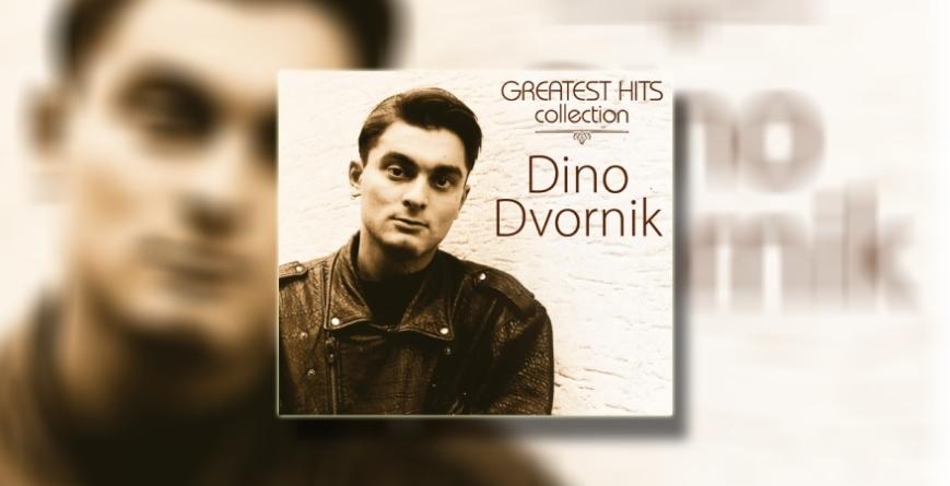 """Objavljeno izdanje """"Dino Dvornik – Greatest Hits Collection"""""""