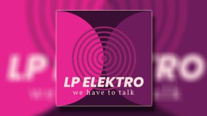 """LP Elektro objavio debitantski album """"We Have To Talk"""""""