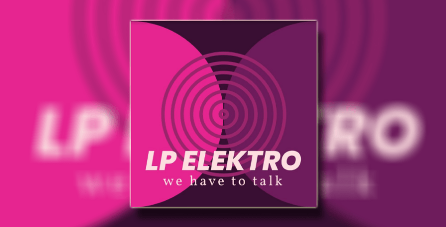 "LP Elektro objavio debitantski album ""We Have To Talk"""