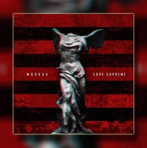 Moskau objavio četvrti studijski album 'Love Supreme'