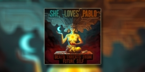 "She Loves Pablo objavili novi album ""Death Threats From Future Self"""