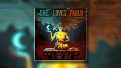"She Loves Pablo objavili novi album ""Death Threats From Future Self"""