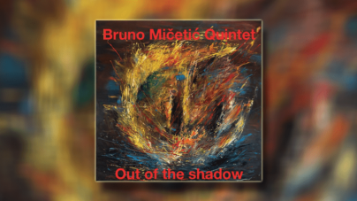 "Bruno Mičetić Quintet predstavlja novi album ""Out of the shadow"""