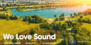 We Love Sound OPEN AIR Zagreb –više od 10 svjetskih imena dolazi u Zagreb početkom lipnja