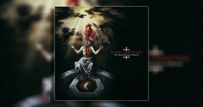 "Recenzija albuma | Blaze of Perdition ""The Harrowing of Hearts"" – Blaze Of Perdition se vratio u stilu!"