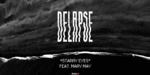 "delapse i Mary May predstavljaju singl ""Starry Eyes"""
