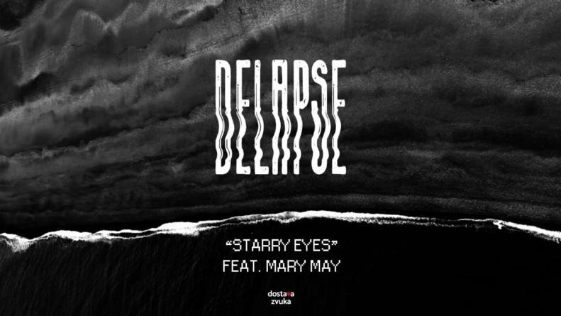"""delapse i Mary May predstavljaju singl """"Starry Eyes"""""""