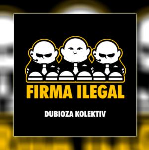 "Dubioza kolektiv – ""Firma Ilegal"" (2008.)"
