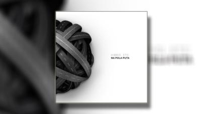 "Hibrid, etc. predstavlja novi album ""Na Pola Puta"""