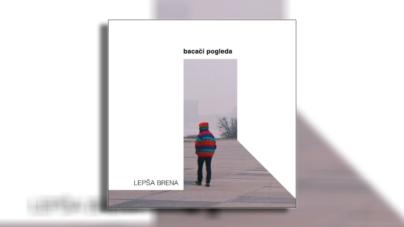 """Lepša Brena objavila EP – """"Bacači pogleda"""""""