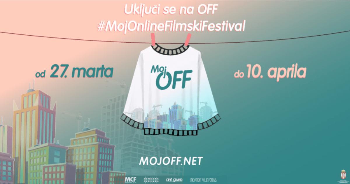 MOJ OFF – Besplatan online filmski festival
