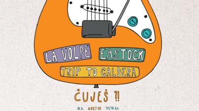 Treća večer 6. sezone natjecanja Čuješ?! uz bendove La Volpe, Eastock i Trip to Caldera