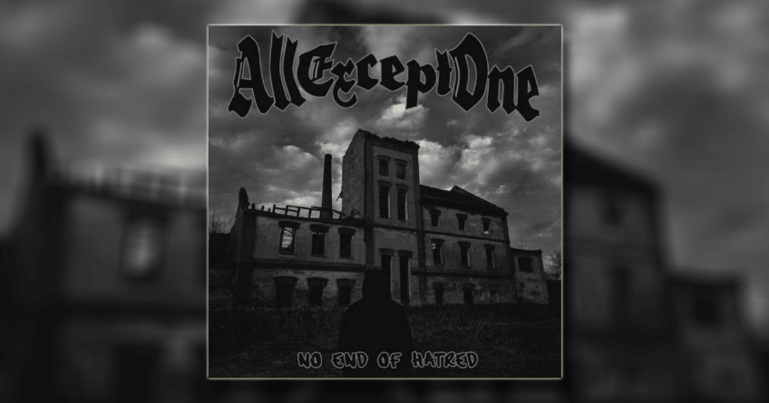 All Except One objavili EP – 'No End of Hatred'