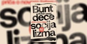 """""""Bunt dece socijalizma"""" – Priča o novom talasu"""