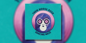 "Them Moose Rush objavili novi album ""Dancing Maze"""