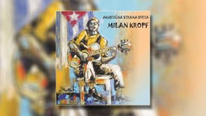 """Milan Kropf video singlom """"Ritam ljubavi""""predstavio album """"Akustična strana sveta"""""""