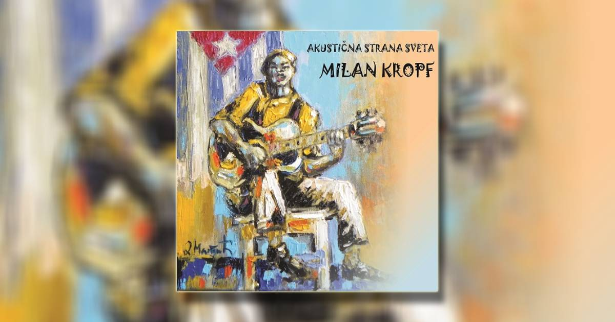 milan-kropf-album-akusticna-strana-sveta
