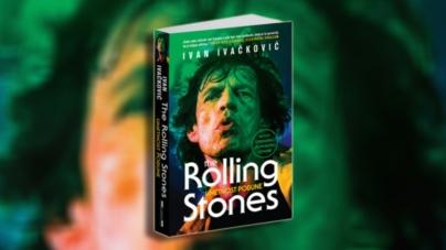 """""""Umetnost pobune – The Rolling Stones"""": objavljeno prošireno i dopunjeno izdanje knjige Ivana Ivačkovića"""