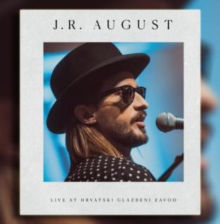 """""""J.R. August: Live at Hrvatski glazbeni zavod"""" u prodaji na Blu-rayu i dvostrukom CD-u"""