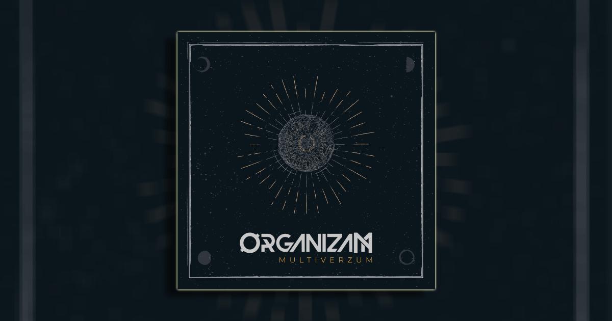 "Organizam objavio novi album ""Multiverzum"""